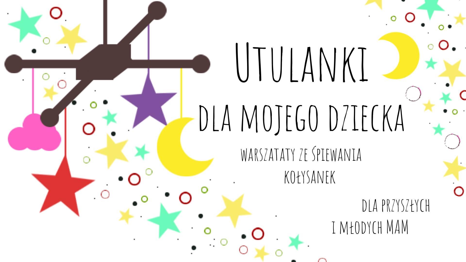 Utulanki - warsztat ze śpiewania kołysanek